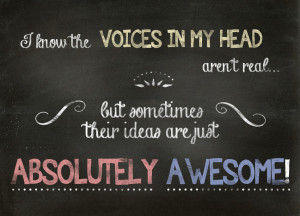 Quote of the Week: I Know The Voices In My Head Aren't Real… But ...