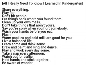 All I Really Need To Know I Learned In Kindergarten --Robert Fulgham ...