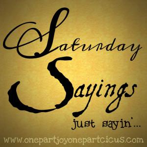 Saturday Sayings {#2}