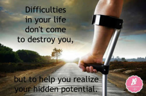 Inspirational Motivational Quotes ; Difficulties in your life