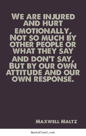 Quotes About Being Hurt Emotionally