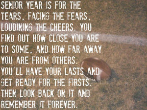 Senior Football Quotes http://www.tumblr.com/tagged/high-school-quote