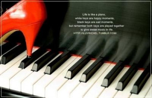 Life is like a piano quote
