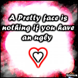 pretty face is nothing ~ heart touching quote