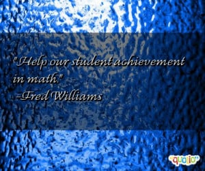 Help our student achievement in math .