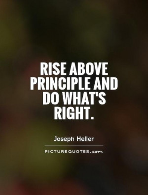... Quotes Do The Right Thing Quotes Principles Quotes Joseph Heller