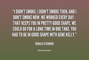 quote-Donald-OConnor-i-didnt-smoke-i-didnt-smoke-then-27479.png