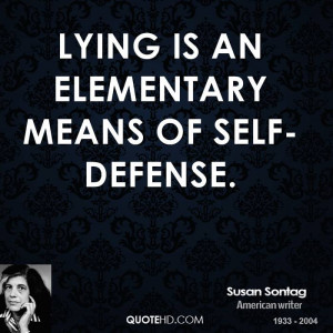 Lying is an elementary means of self-defense.