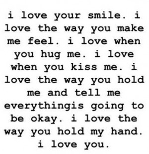 love your smile. I love the way you make me feel.