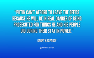 quote-Garry-Kasparov-putin-cant-afford-to-leave-the-office-21804.png