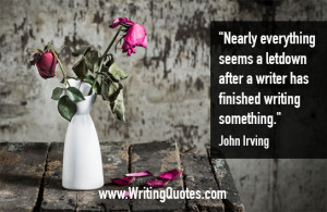 Quotes About Writing » John Irving Quotes - Letdown Finished - Quotes ...