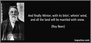 More Roy Bean Quotes