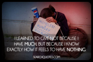 Learned To Give Because I Know How It Feels To Have Nothing
