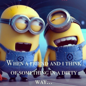 ... Quotes #Funny Best FriendsBest 30 Minions Best Friend Quotes #Funny