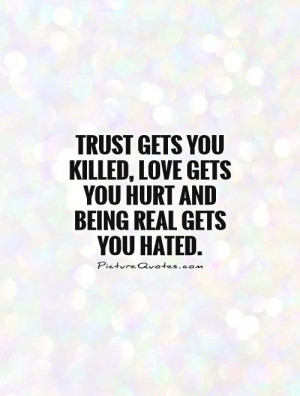 Love Quotes Trust Quotes Hate Quotes Being Real Quotes Negative Quotes