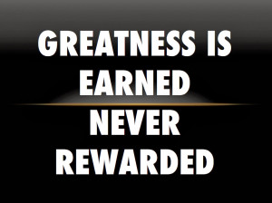 Greatness Quotes Nike Greatness is earned.