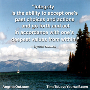 Integrity is the ability to accept one's past choices and actions ...