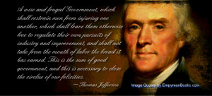 Thomas Jefferson Quote: A Wise and Frugal Government