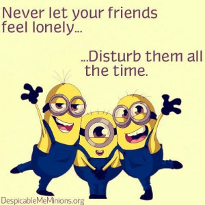 Minion Funny Quotes About Friends