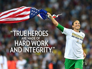 """True Heroes Are Made Of Hard Work And Integrity """" ~ Sports Quote"""