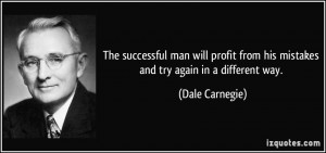 The successful man will profit from his mistakes and try again in a ...