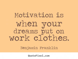 Quotes About Motivational By Benjamin Franklin