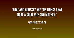 quote-Jada-Pinkett-Smith-love-and-honesty-are-the-things-that-231586_1 ...