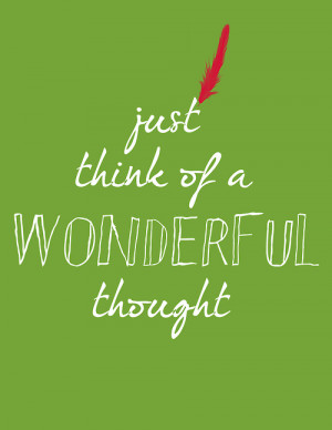 ... think happy thoughts #think of a wonderful thought #typography #quote