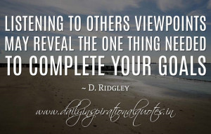 Listening to others viewpoints may reveal the one thing needed to ...