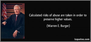 Calculated risks of abuse are taken in order to preserve higher values ...