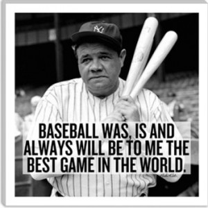 picture of babe ruth as a yankee with one of his famous quotes