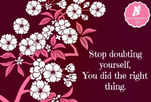 Don't doubt yourself quote via www.DennissElisseth.com