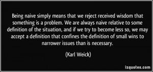 Being naive simply means that we reject received wisdom that something ...