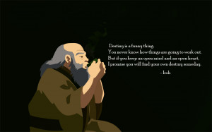 Destiny is a funny thing. – Iroh motivational inspirational love ...