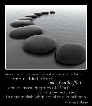 ... strive to achieve. -Thomas S. Monson Quote on Prayer, Effort, christ