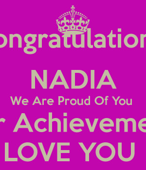 ... -nadia-we-are-proud-of-you-your-achievements-love-you-.png