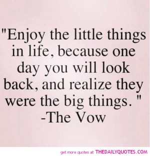 enjoy-the-little-things-the-vow-quotes-sayings-pictures.jpg