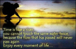 Enjoy every moment of life...