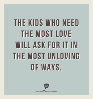 quotes_the kids who need the most love