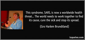 This syndrome, SARS, is now a worldwide health threat... The world ...