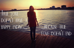 True love doesn't end - Love quote