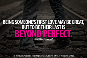 Love Quotes - Being someones first love