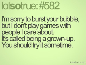 don't play games with people I care about, don't ever mess with ...