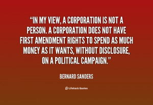 In my view, a corporation is not a person. A corporation does not have ...