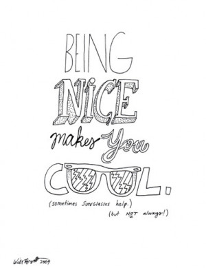 hand,lettering,being,cool,being,nice,quote,quotes,being,nice,makes,you ...