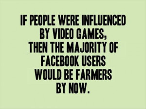 ... The Majority of Facebook Users Would be Farmers By Now ~ Funny Quote