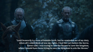 Stannis the Mannis Baratheon quote s4e10 Game of Thrones I was trying ...