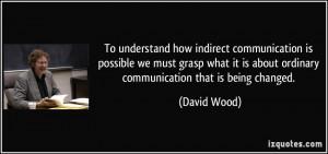 More David Wood Quotes