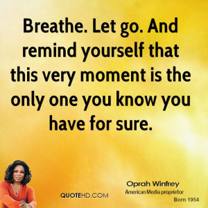 oprah-winfrey-oprah-winfrey-breathe-let-go-and-remind-yourself-that ...