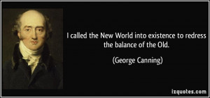 called the New World into existence to redress the balance of the ...